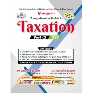 Yogendra Bangar's Comprehensive Guide to Taxation Part II: GST for CA Inter & CMA Inter November 2020 Exams (New & Old Syllabus) by Aadhya Prakashan