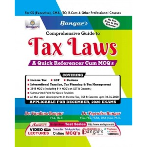 Bangar's Comprehensive Guide to Tax Laws A Quick Referencer Cum MCQ's for CS Executive December 2020 Exam [New & Old Syllabus] by Aadhya Prakashan