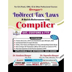 Bangar's Indirect Tax Laws - A Quick Referencer cum Compiler [GST, Customs & FTP] for CA Final November 2020 Exam by Aadhya Prakashan | [IDT - New & Old Syllabus]