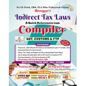 Bangar's Indirect Tax Laws - A Quick Referencer cum Compiler [GST, Customs & FTP] for CA Final May 2021 Exam by Aadhya Prakashan | [IDT - New & Old Syllabus]