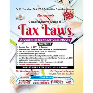Bangar's Comprehensive Guide to Tax Laws A Quick Referencer Cum MCQ's for CS Executive June 2021 Exam [New & Old Syllabus] by Aadhya Prakashan