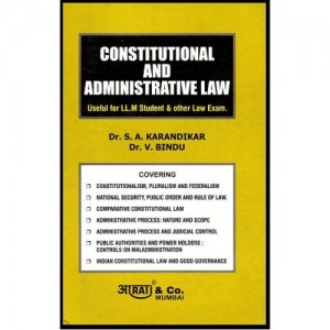 Constitutional & Administrative Law by Dr. S. A. Karandikar & Dr. V. Bindu For LL.M , Aarati & Co.