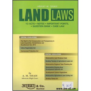 Land Laws by  Adv. Abhay M. Shah, Aarati & Co.