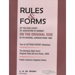 Aarti & Company's Rules & Forms of The High Court of Judicature at Bombay on The Original side in its Several Jurisdictions 1980 by A. M. Shah