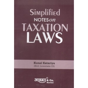 Aarti & Co.'s Simplified Notes on Taxation Laws by Kunal Katariya