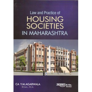 Aarti & Company's Law & Practice of Housing Societies In Maharashtra by CA. Y. M. Agarwala