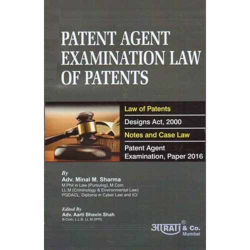 Aarti & Company's Patent Agent Examination Law of Patents by Adv. Minal M. Sharma