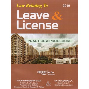 Aarti's Law Relating to Leave & License - Practice & Procedure by Adv. Piyush M. Shah & CA. Y. M. Agarwala