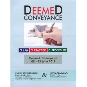 Aarti & Company's Deemed Conveyance: Law, Practice, Procedure By Piyush M. Shah, CA. Y. M. Agarwala