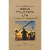 Aarti & Co.'s Combinations under the Indian Competition Law Evolution and Development by Dr. Jayendra Arjunrao Kasture