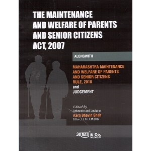 Aarti & Company's The Maintenance and Welfare of Parents and Senior Citizens Act, 2007 by Aarti Bhavin Shah
