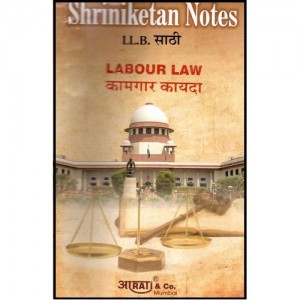Shriniketan Notes of Labour Law For B.S.L & LL.B by Aarati and Company