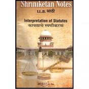 Shriniketan Notes of Interpretation of Statutes For B.S.L & LL.B by Aarati & Company