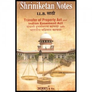 Shriniketan's Notes of Transfer of Property Act & Indian Easement Act For B.S.L & LL.B by Aarti & Company