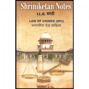 Shriniketan's Notes of Law of Crimes [IPC] For B.S.L & LL.B by Aarti & Company