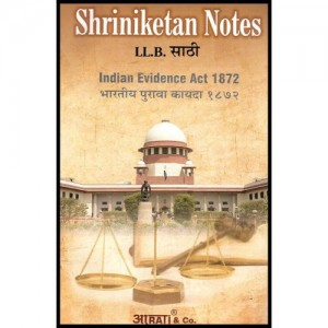Shriniketan's Notes of Indian Evidence Act, 1872 For B.S.L & LL.B by Aarti & Company