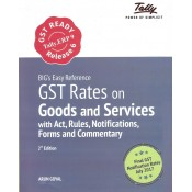 Tally's Big Easy Reference on GST Rates on Goods and Services With Act, Rules, Notifications, Forms and Commentary by Arun Goyal
