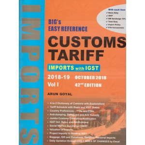 Arun Goyal's Big's Easy Reference on Customs Tariff  2018-19 [Vol I : Imports with IGST] by Academy of Business Studies