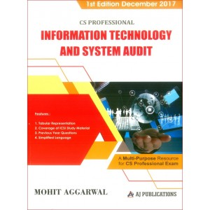 AJ Publication's Information Technology and System Audit [ITSA] for CS Professional December 2017 Exam By Mohit Aggarwal