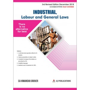 Aj Publications Industrial, Labour & General Laws [ILGL] for CS Executive December 2018 Exam [Old Syllabus] by CA. Himanshu Grover
