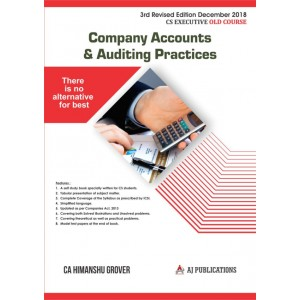 Aj Publications Company Accounts & Auditing Practices for CS Executive December 2018 Exam [Old Course/Syllabus] by CA. Himanshu Grover