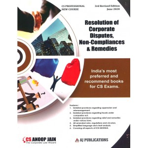 Anoop Jain's Resolution of Corporate Disputes, Non-Compliances & Remedies for CS Professional June 2020 Exam [New Course/Syllabus] by AJ Publications | Free Delivery