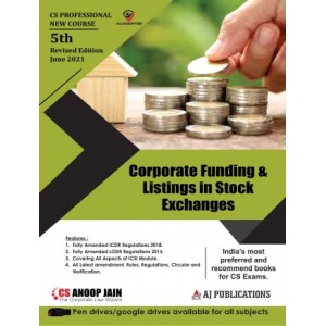 Anoop Jain's Corporate Funding & Listing in Stock Exchanges for CS Professional June 2021 Exam [New Course/Syllabus] by Aj Publications