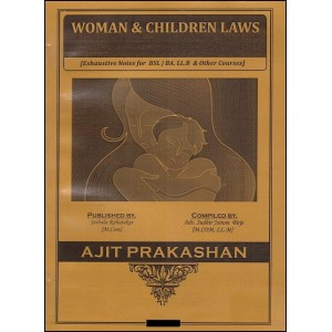 Ajit Prakashan's Notes on Women & Children Law For B.S.L & LL.B [English]