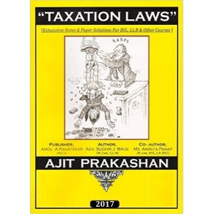 Ajit Prakashan's Taxation Laws notes for BSL, LL.B by Adv. Sudhir Birje &  Ms. Amruta Panap