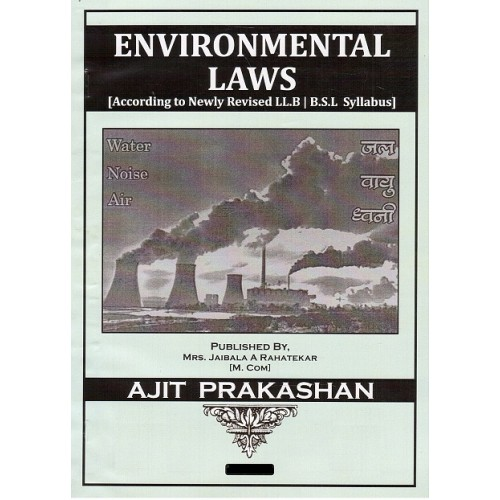 Ajit Prakashan's Environmental Laws Notes For B.S.L & LL.B [English]