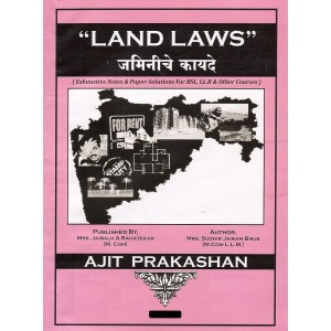 Ajit Prakashan's Land Laws Notes For B.S.L & LL.B by Adv. Sudhir J. Birje