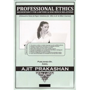 Ajit Prakashan's Notes on Professional Ethics Accountancy for Lawyers & Bar Bench Relations [English] For B.S.L & LL.B