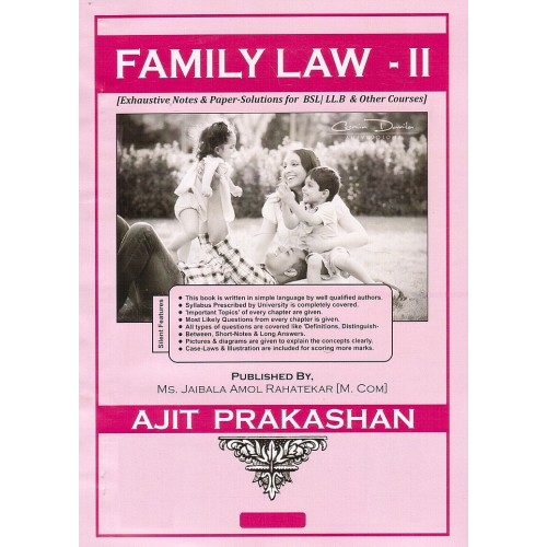 Ajit Prakashan's Family Laws - II Notes For B.S.L & LL.B [English], 2016 Edn