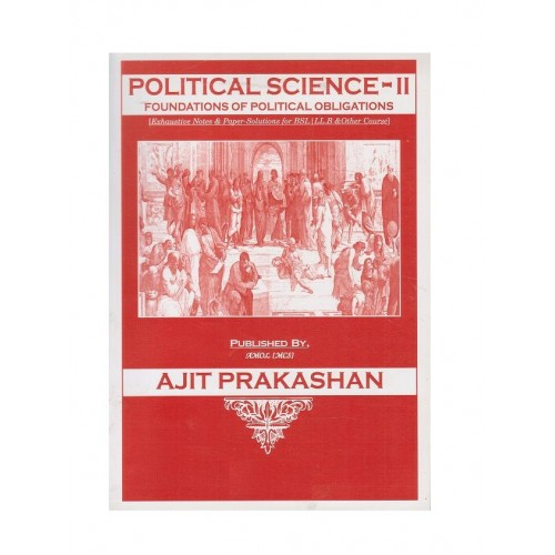 Ajit Prakashan's Notes on Political Science - II (Foundations of Political Obligations) for BSL Law Students by Mrs. Nanda Lahade