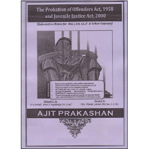 Ajit Prakashan's Notes on The Probation of Offenders Act, 1958 and Juvenile Justice Act, 2000 for BSL & LL.B By Mrs. Nanda Lahade