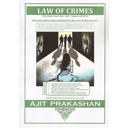 Ajit Prakashan's Law of Crimes (Indian Penal Code- IPC) Notes  for BSL & LL.B by Adv. S. J. Birje