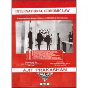 Ajit Prakashan's International Economic Law Notes for BSL & LL.B  in English by Adv. S. J. Birje