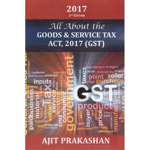 Ajit Prakashan's All About the Goods & Service Tax Act, 2016 (GST)
