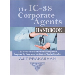 Ajit Prakashan's IC-38 Corporate Agents Handbook by Insurance Institute of India