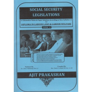 Ajit Prakashan's Social Security Legislations  Notes for DLL & LW Paper - II by Adv. Sudhir J. Birje