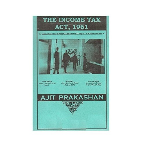Ajit Prakashan's Income Tax Notes for DTL Paper II by Adv. Sudhir J. Birje