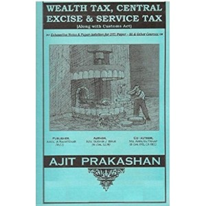 Ajit Prakashan's Wealth Tax, Central Excise, Customs & Service Tax  Notes for DTL Paper III by Adv. Sudhir J. Birje