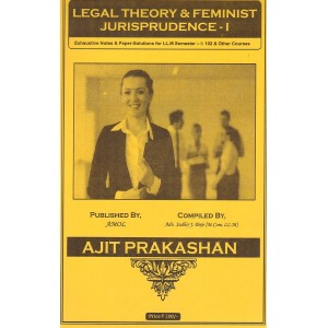 Ajit Prakashan's Notes on Legal Theory & Feminist Jurisprudence - I Notes For LL.M - I Sem - I