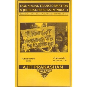 Ajit Prakashan's Notes on Law, Social Transformation &  Judicial Process in India - I Notes For LL.M - I Sem - I