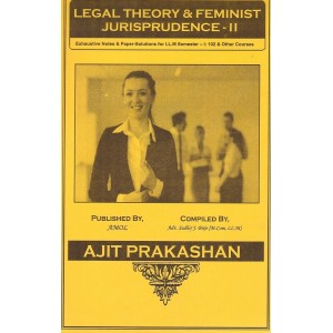 Ajit Prakashan's Legal Theory & Feminist Jurisprudence - II Notes For LL.M - I Sem - II by Adv. Sudhir J. Birje
