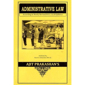 Ajit Prakashan's Administrative Law Notes For B.S.L & LL.B [English]