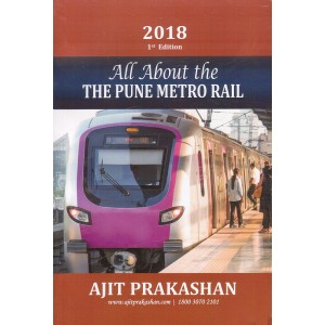 Ajit Prakashan's All About The Pune Metro Rail