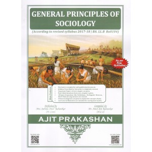Ajit Prakashan's General Principles of Sociology for BA. LL.B [New Syllabus] by Mr. Amol A. Rahatekar
