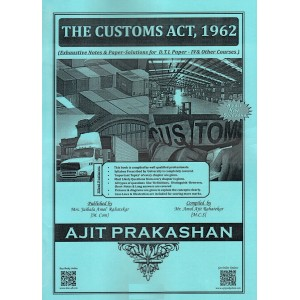 Ajit Prakashan's The Customs Act, 1962 For DTL Paper IV [New Syllabus] by Mr. Amol Ajit Rahatekar