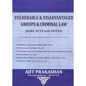 Ajit Prakashan's Vulnerable & Disadvantaged Groups & Criminal Law (Bare Acts with Notes) for LL.B & BA.LL.B